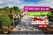 Vé máy bay Sài Gòn Huế giá rẻ chỉ từ 199.000 đồng
